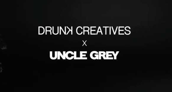 DRUNK CREATIVES x UNCLE GREY