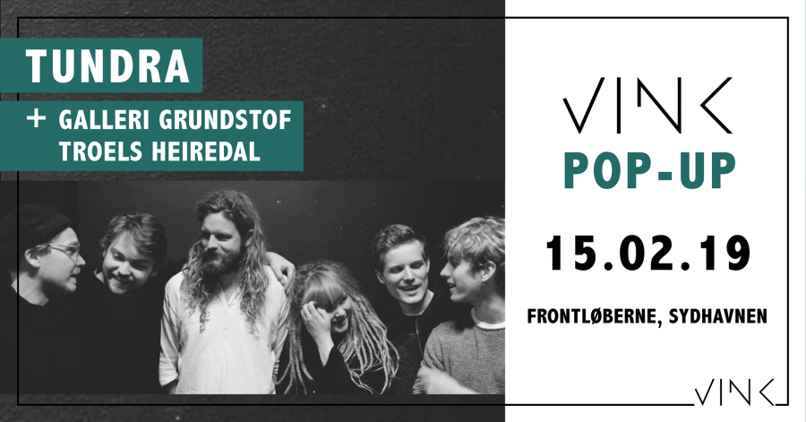 VINK POP UP x Tundra x Galleri Grundstof // Troels Heiredal
